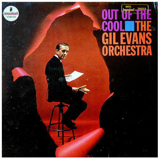 "The Gil Evans Orchestra ""Out of the Cool"" LP - Impulse Records, US (1961)."