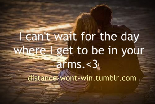 distance-wont-win:  I can't wait for this day