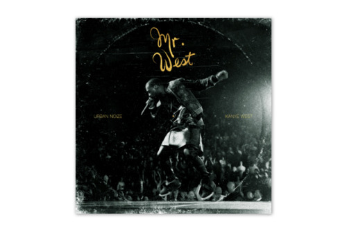 Urban Noize & Kanye West - Mr. West (EP) Download here via theclassyissue:
