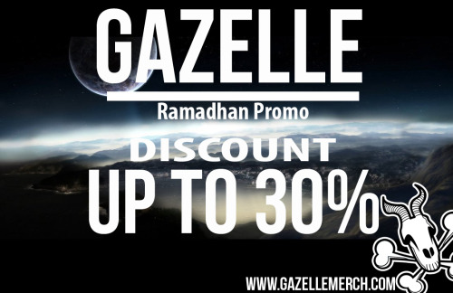 Gazelle Ramadhan Promo, Discount up to 30% Only for Gazelle stuff and Only For this Month! Lets come!