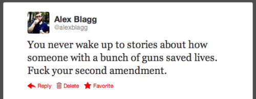 alexblagg:  I hate your guns.  but actually, fuck guns.
