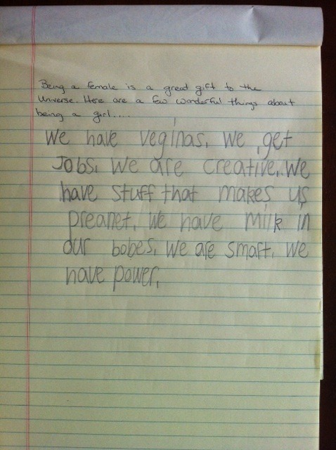 "Why being female is awesome, according to this 8-year-old. Transcribe: ""We have veginas. We get jobs. We are creative. We have stuff that makes us preanet. We have milk in our bobes. We are smart. We have power."" Follow HyperVocal on Tumblr for more news/nonsense."