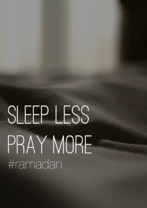 projectdawah:  Sleep Less