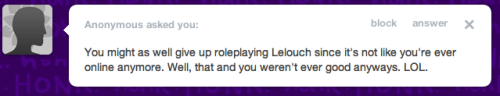((You want to know why I've been neglecting my Lulu RP account? All because of messages like these, that for some reason, I've gotten an influx of lately. So, thank you, anon. For another push over the edge. I'm sorry I can't be good enough.))