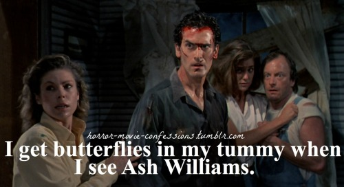 """I get butterflies in my Tummy when I see Ash Williams"""
