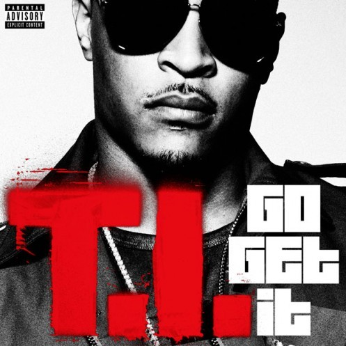 "T.I. is back on his grind with new single, ""Go Get It"". Click the image or [here] to listen."