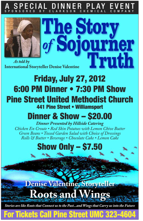 "Storyteller, Denise Valentine presents ""The Story of Sojourner Truth"" at Pine St. United Methodist Church, Williamsport, PA 7/27/12 6pm.   Sojourner Truth Ministries Presents 