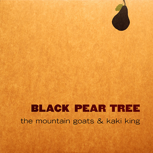 The Mountain Goats & Kaki King - Black Pear Tree