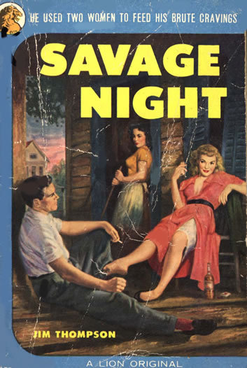 Savage Night, by Jim ThompsonPaperback book cover, 1954 Source: Those Sexy Vintage Sleaze Books