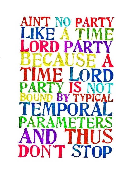 galumbawa:  Aint no party like a Timelord party