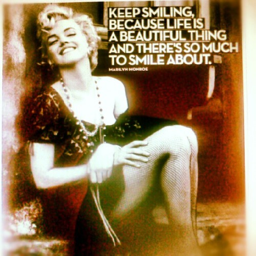 Keep smiling #smile #MarilynMonroe #life #inspiration (Taken with Instagram)