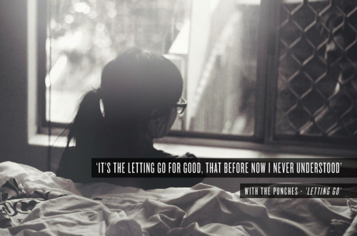 lyricssavedmylife:  With The Punches - 'Letting Go' Follow for more…