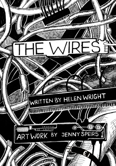Front cover of The Wires: on sale this Thursday in the Scotia, Glasgow: COMICS NIGHT with Team Girl Comic and elsewhere soon. If you fancy a copy though, get in touch!