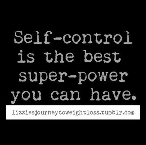 lizziesjourneytoweightloss:  Self Control