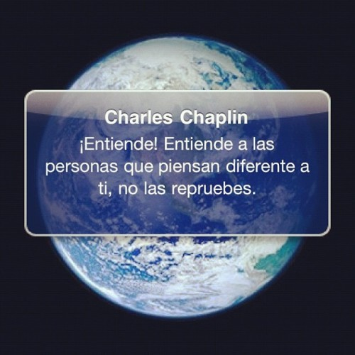 Mensaje positivo… Piensen :) #charlesChaplin #think #piensa #mensaje #positivo #true #better #person #world #peace #love #we #are #one #instapic #popular #mensage  (Tomada con Instagram)