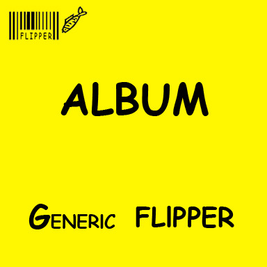Album - Generic Flipper by Flipper. Original. Submitted by hi-im-burit.