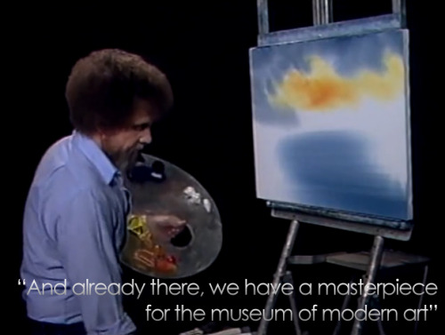 Subtle trolling by Bob Ross
