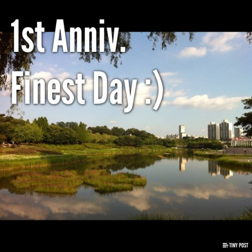 1st Anniv. Finest Day :)