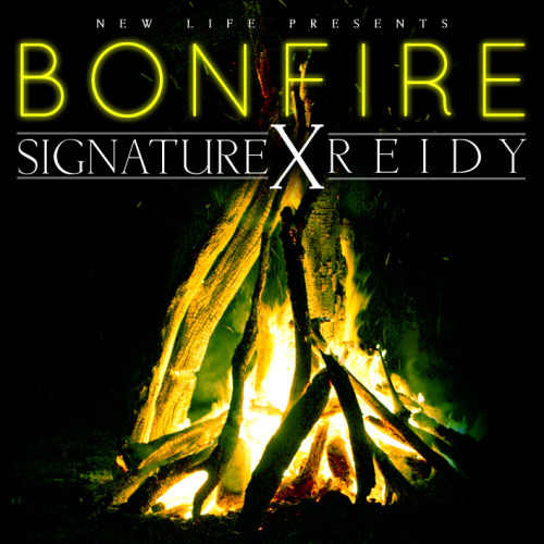 "newlife4life:  NEW MUSIC:SIGNATURE x REIDY- BONFIRE Signature and Reidy of New Life just Released a joint on Childish's ""Bonfire"". Look out for New Life's EP, ""A New Beginning"" and The Cadence Kompany EP dropping in Aug. (Click the Picture for Download)   -Mono"
