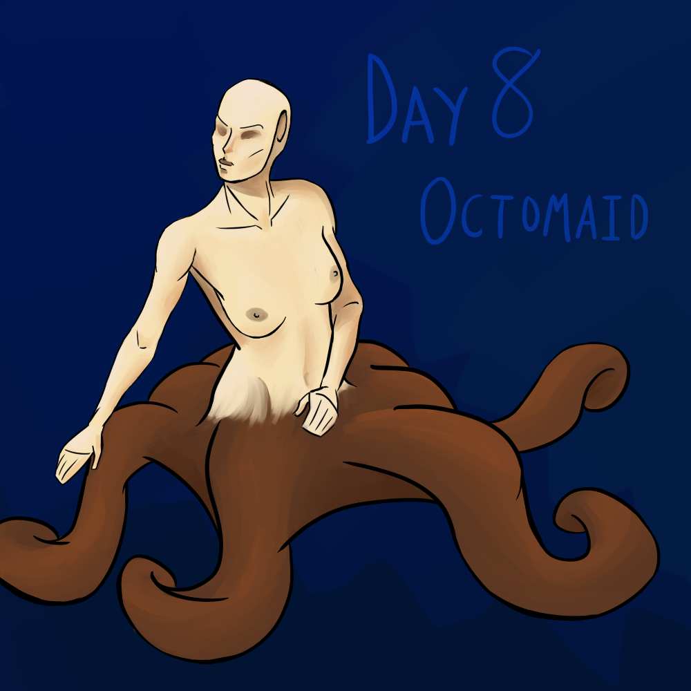 30 DAY MONSTER GIRL CHALLENGE Day 8: Octomaid Uploading this a little early because I'm under the weather and want to take some time uninterrupted. I am fairly certain this one is not a man unlike day 7 (plant) or day 4 (naga), nor does she have any manbits pasted on to her anatomy. The octobits are less certain, however.