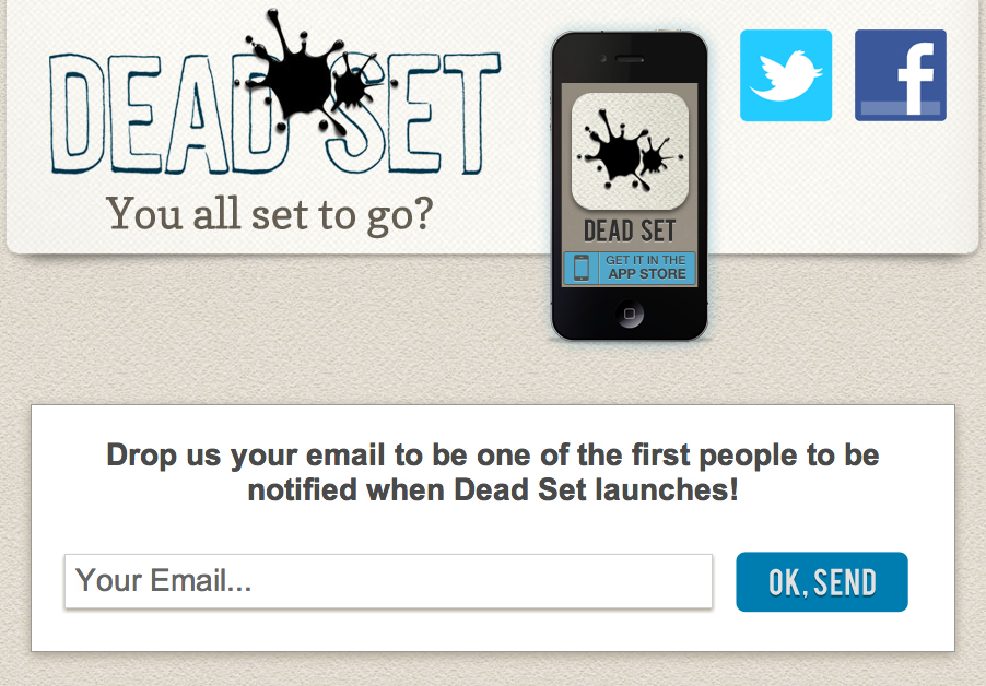 betalist:  Dead Set is an iPhone app with which you can create your Last Will and Testament, by importing friends and family members from your address book, and entering all your assets that you want to bequeath when you pass away. Among a host of other great features, you will soon also be able to poll your heirs to let them select what they want to receive when you pass away. Dead Set makes it easy and even fun to handle the often unpleasant business of dying, so that you and your family can have more peace of mind. Sign up here  Oh PLEASE.