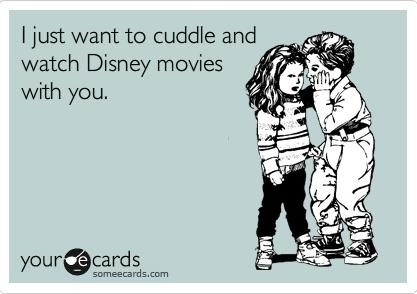 *i want to blaze, watch Disney movies and cuddle with you :)