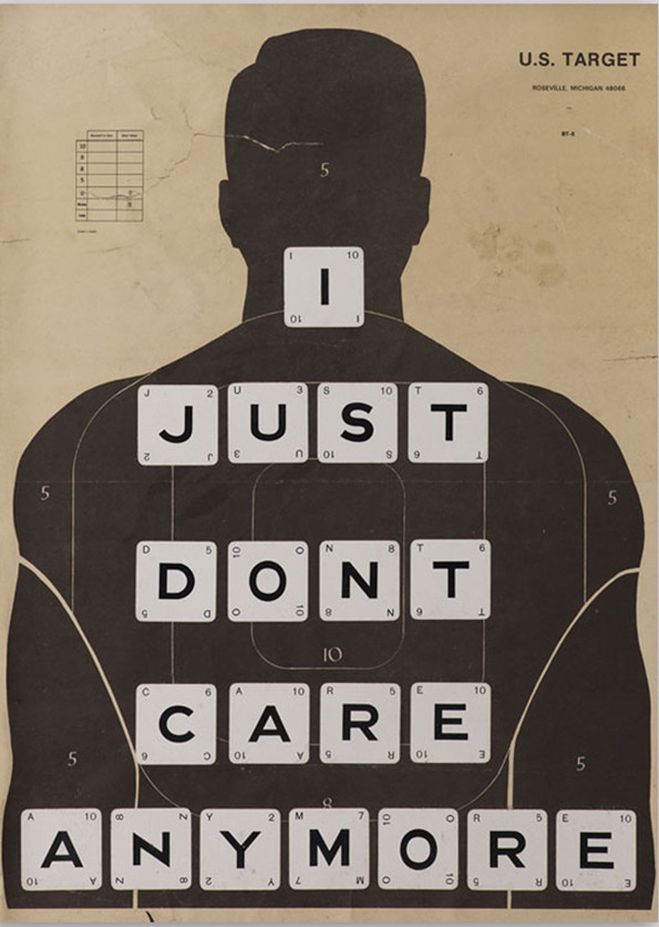 nevver:  I just don't care anymore