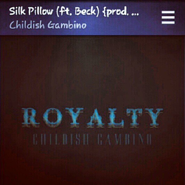 Beck? On my Childish Gambino? It's more better than you'd think! #Royalty  (Taken with Instagram)