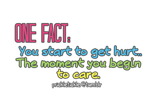 bestlovequotes:  You start to get hurt the moment you begin to care | Courtesy FOLLOW BEST LOVE QUOTES ON TUMBLR  FOR MORE LOVE QUOTES