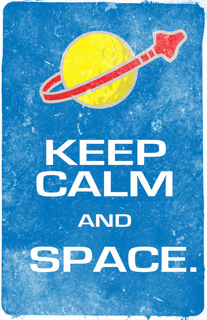 keep calm and space  by Fazoom on Flickr.