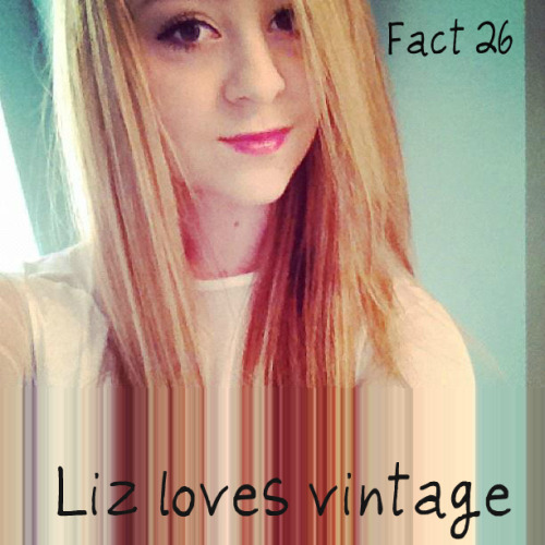 Fact 26: Liz loves vintage.