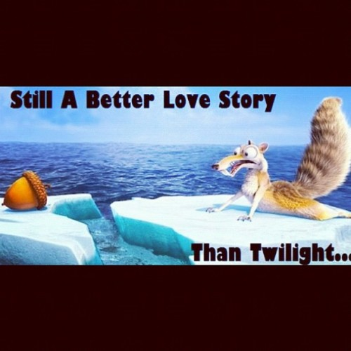 #lol oh the truth! #iceage #twilight #meme #funny #roflcopter (Taken with Instagram)