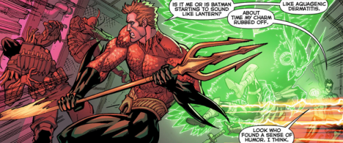 greyshrike:   Aquaman: Is it me, or is Batman starting to sound like Lantern? Hal Jordan: About time my charm rubbed off. Aquaman: Like aquagenic dermatitis. Hal Jordan: Look who found a sense of humor. I think. Justice League #8  I present Hal Jordan attacking an assassin from the Court of Owls with… wait for it a giant green owl