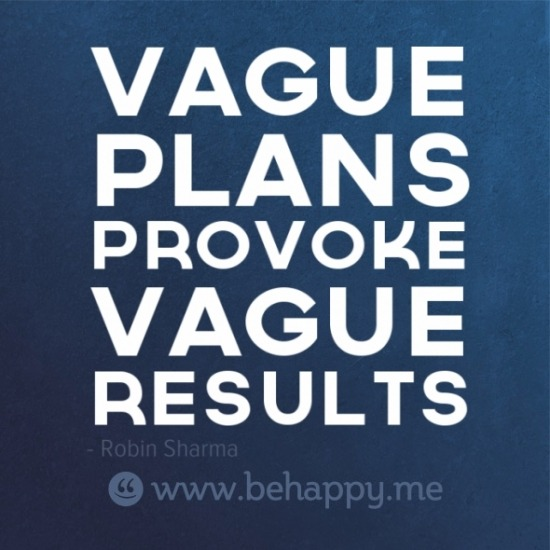 Vague Plans Provoke Vague Results