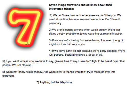 thethreephilias:  Seven Things Extroverts Should Know About Introverts (and Vice Versa)
