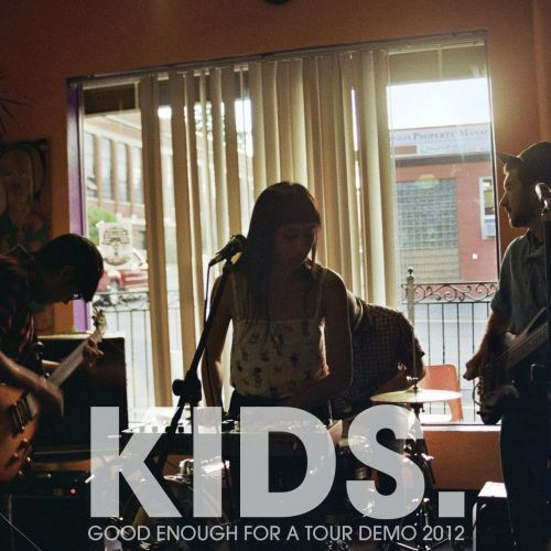 mattbearrones:  KIDS. - GOOD ENOUGH FOR A TOUR DEMO 2012This download will be up for about a week. Contains 4 new songs, one cover and one old song. Enjoy!http://www.mediafire.com/?ph1135gnsw2s9a9