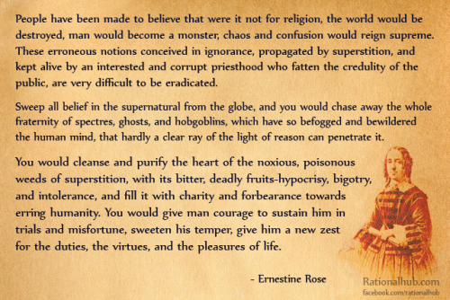 By Ernestine Rose - one of the greatest atheist feminists and abolitionists of all time. Her essays on atheism were WAY ahead of her time, and awfully underrated.