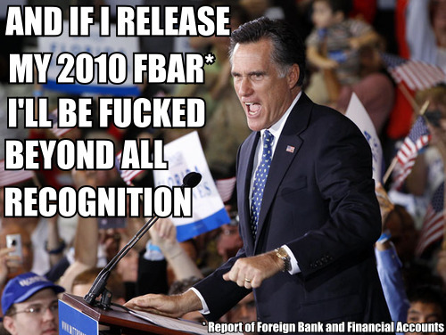 Mitt Romney has released his taxes for 2010 but not the FBAR that would show whether he may have taken an IRS amnesty the year before for his Swiss bank account. His 2009 tax return, which he refuses to release, would also make clear whether Romney took the amnesty after possibly failing to report the secret account in earlier tax years. If it emerged that Romney had hidden his account from the IRS and had to take an amnesty, his campaign would be over (although the amnesty means he is protected legally). The press should ask Romney: 1) when will we see your 2010 FBAR? 2) when will we see your 2009 returns (not included, of course, in the 23 years of Romney tax returns the McCain campaign reviewed in 2008)? and 3) did you or your wife take advantage of the IRS's 2009 amnesty for holders of previously unreported Swiss UBS accounts?