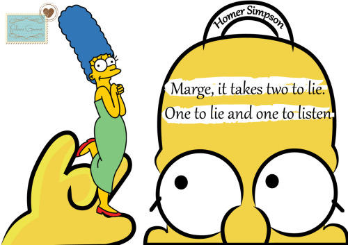 - Marge, it takes two to lie. One to lie and one to listen. - Homer Simpson Sigam-nos no / Follow us on Facebook