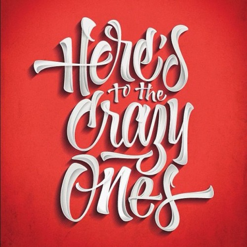 joluvian:  Finally done: here's to the crazy ones poster (Taken with Instagram)