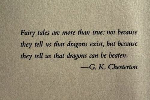 Fairy tales are more than true.