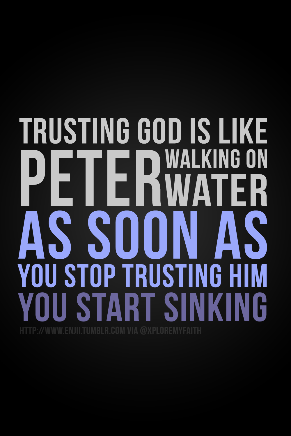enjii:  Trusting God is like Peter walking on water..