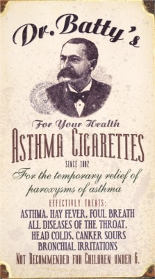 "nsydeout:  Smoke cigarettes to cure asthma??? Really? But the funniest shit is the very last line, ""Not recommended for children under 6"""