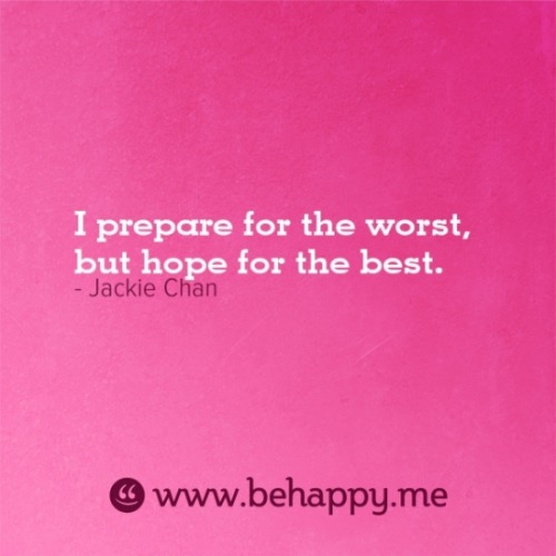 behappyblog:  I prepare for the worst, but hope for the best.  Don't all planners?