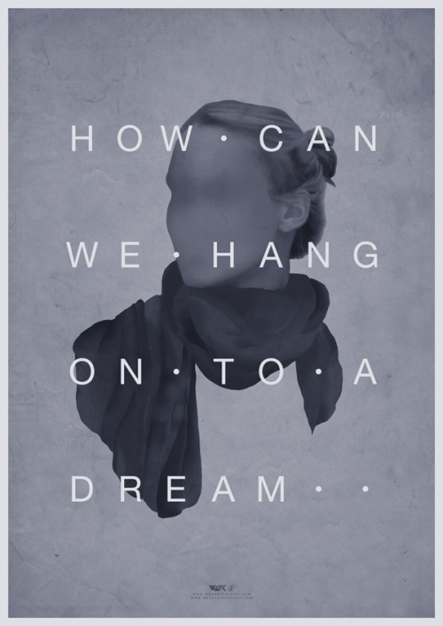 "dp-illustrations:  Hang On To A Dream Artwork by Dirk Petzold. ""I revised my latest work and changed the shade of color and the typo."" The finale version of the print is now part of the WE AND THE COLOR Poster Collection and it's available here. posted by dp{i}etsy//facebook//twitter//google+"