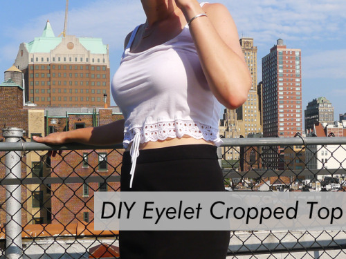 DIY Easy Eyelet Cropped Tank Top Tutorial from Thanks, I Made It here. I checked Thanks, I Made It's Tumblr site, but this project isn't posted there yet.