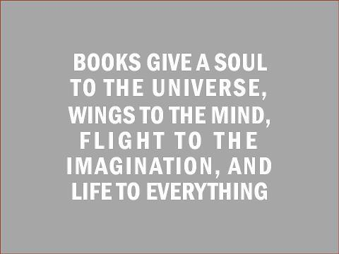 "booksdirect:  ""Books give a soul to the universe, wings to the mind, flight to the imagination, and life to everything."" - based on a quote by Plato"