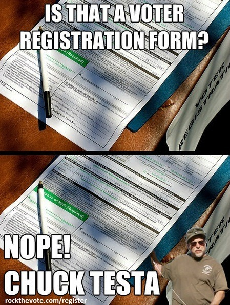 Check out our voter registration form here to register to vote today! We promise there will be no hidden Chuck Testas. http://bit.ly/O4BVF4