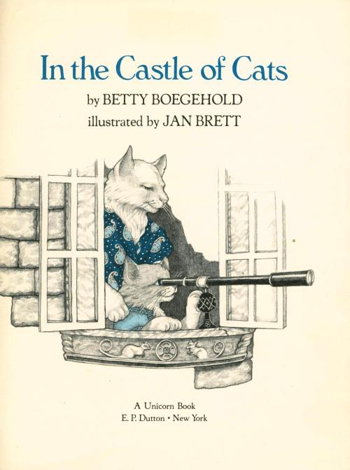 In the Castle of Cats by Betty Boegehold, illustrated by Jan Brett c.1981