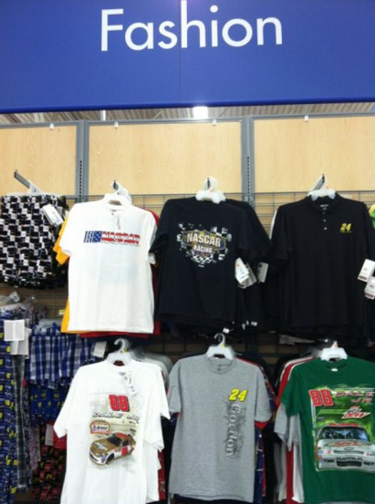The Entire Fashion Section of Walmart is NASCAR-Related Nothing says fashion like a t-shirt with a car on it.